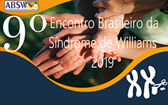 9º Encontro Nacional de Síndrome de Williams - de 1º a 3 de novembro